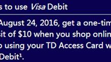 TD:通过在线签证借记卡购买获得10美元的奖金(定向)-加拿大信用卡